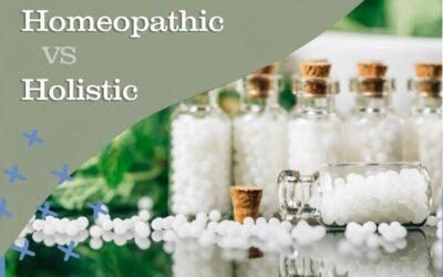 Holistic vs Homeopathic